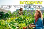 Расшифровка и перевод английского интервью о Roof Food Farm
