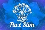 Flax Slim