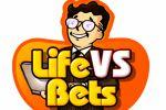 Life VS Bets